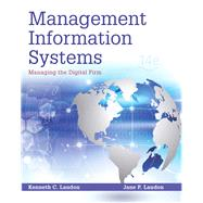 Management Information Systems Managing the Digital Firm Plus MyLab MIS with Pearson eText -- Access Card Package by Laudon, Kenneth C.; Laudon, Jane P., 9780134058474