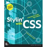 Stylin' with CSS A Designer's Guide by Wyke-Smith, Charles, 9780321858474