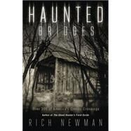 Haunted Bridges by Newman, Rich, 9780738748474