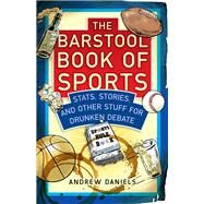 The Barstool Book of Sports by Daniels, Andrew; Applegate, J. O., 9781493028474