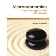 Microeconomics : Theory and Applications with Calculus by Perloff, Jeffrey M., 9780138008475