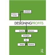 Designing Profits: Creative Business Strategies for Design Practices by Nunes; Morris A., 9781138838475