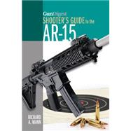 Gun Digest Shooter's Guide to the Ar-15 by Mann, Richard A., 9781440238475