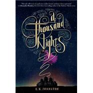 A Thousand Nights by Johnston, E. K., 9781484728475