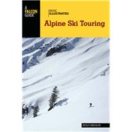 Basic Illustrated Alpine Ski Touring by Absolon, Molly, 9781493018475