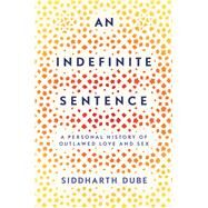 An Indefinite Sentence by Dube, Siddharth, 9781501158476