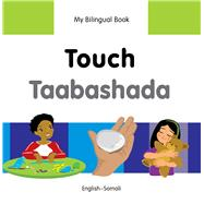 My Bilingual Book–Touch (English–Somali) by Unknown, 9781840598476