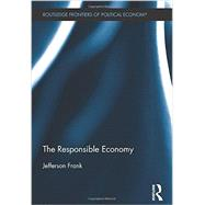 The Responsible Economy by Frank; Jefferson, 9780415598477