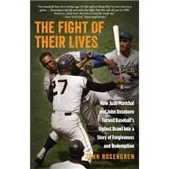 The Fight of Their Lives: How Juan Marichal and John Roseboro Turned Baseball's Ugliest Brawl into a Story of Forgiveness and Redemption by Rosengren, John, 9780762788477