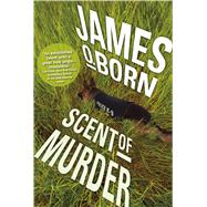 Scent of Murder by Born, James O., 9780765378477
