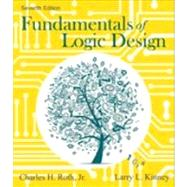 Fundamentals of Logic Design by Roth, Jr., Charles H.; Kinney, Larry L, 9781133628477
