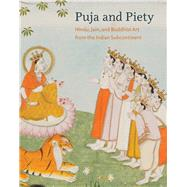 Puja and Piety by Pal, Pratapaditya; Huyler, Stephen P. (CON); Cort, John E. (CON); Luczanits, Christian (CON); Banerji, Debashish (CON), 9780520288478
