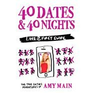 40 Dates & 40 Nights by Main, Amy, 9780986448478
