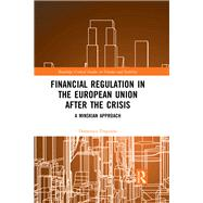 Financial Regulation in the European Union After the Crisis: A Minskian Approach by Tropeano; Domenica, 9781138668478