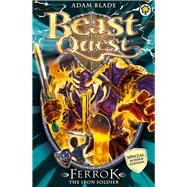 Beast Quest: Special 10: Ferrok the Iron Soldier by Blade, Adam, 9781408318478