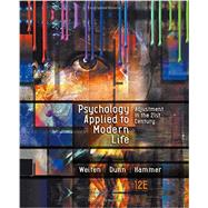 Psychology Applied to Modern Life Adjustment in the 21st Century by Weiten, Wayne; Dunn, Dana S.; Hammer, Elizabeth Yost, 9781305968479