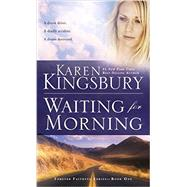 Waiting for Morning by Kingsbury, Karen, 9781601428479