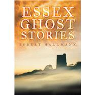 Essex Ghost Stories by Unknown, 9780752448480