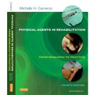 Physical Agents in Rehabilitation : From Research to Practice by Cameron, Michelle H., M.D., 9781455728480