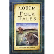 Louth Folk Tales by Mcbride, Doreen, 9781845888480