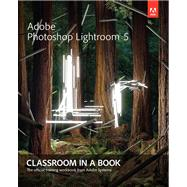 Adobe Photoshop Lightroom 5 Classroom in a Book by Adobe Creative Team, 9780321928481