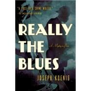 Really the Blues: A Mystery in Paris by Koenig, Joseph, 9781605988481