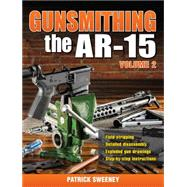 Gunsmithing - the Ar-15 by Sweeney, Patrick, 9781440238482