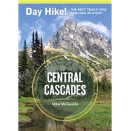 Day Hike! Central Cascades, 3rd Edition by MCQUAIDE, MIKE, 9781570618482