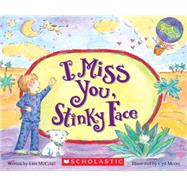 I Miss You, Stinky Face Board Book by McCourt, Lisa; Moore, Cyd, 9780545748483