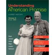 Understanding the American Promise, Volume 2: From 1865 : A Brief History of the United States by Roark, James L.; Johnson, Michael P.; Cohen, Patricia Cline; Stage, Sarah; Lawson, Alan; Hartmann, Susan M., 9781457608483