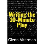 Writing the 10-Minute Play by Alterman, Glenn, 9781557838483
