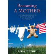 Becoming a Mother by Stathis, Leisa, 9781925048483