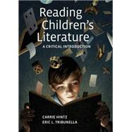 Reading Children's Literature A Critical Introduction by Hintz, Carrie; Tribunella, Eric, 9780312608484