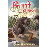 Runt the Brave: Bravery in the Midst of a Bully Society by Schwabauer, Daniel, 9780899578484