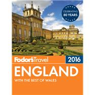 Fodor's England 2016 by FODOR'S TRAVEL GUIDES, 9781101878484