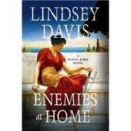Enemies at Home A Flavia Albia Novel by Davis, Lindsey, 9781250068484