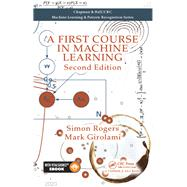 A First Course in Machine Learning, Second Edition by Rogers; Simon, 9781498738484