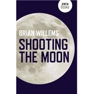 Shooting the Moon by Willems, Brian, 9781782798484