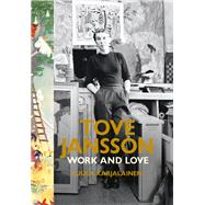Tove Jansson Work and Love by Karjalainen, Tuula, 9781846148484