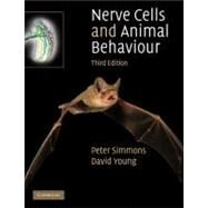 Nerve Cells and Animal Behaviour by Peter Simmons , David Young, 9780521728485