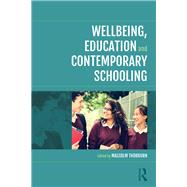 Wellbeing, Education and Contemporary Schooling by Thorburn; Malcolm, 9781138668485