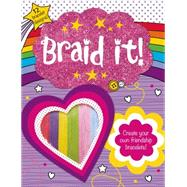 Make It: Braid It! by Priddy, Roger, 9780312518486