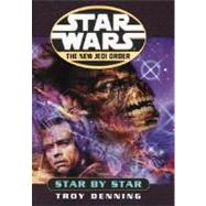 Star Wars: The New Jedi Order: Star by Star by Denning, Troy, 9780345428486