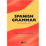 A Spanish Grammar Workbook by Iglesias, Esther Santamaria, 9780631228486