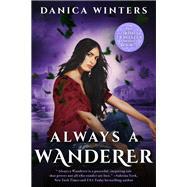 Always a Wanderer by Winters, Danica, 9781682308486