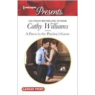 A Pawn in the Playboy's Game by Williams, Cathy, 9780373138487