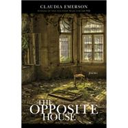 The Opposite House: Poems by Emerson, Claudia, 9780807158487