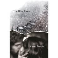 The Blue Hour by Pritchett, Laura, 9781619028487