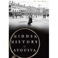 Hidden History of Augusta by Mack, Tom, Dr., 9781626198487