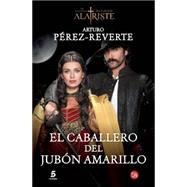 El caballero del jubon amarillo / The Gentlemen of Yellow Doublet by Perez-Reverte, Arturo, 9788466328487